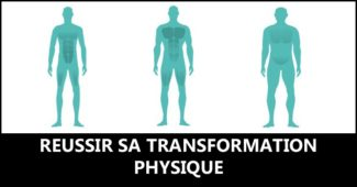 Réussir sa transformation physique